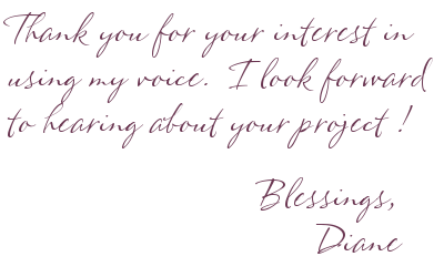 Thank you for your interest in using my voice.  I look forward to hearing about your project!